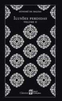Ilusões Perdidas: Volume 2