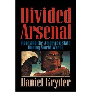 Divided Arsenal: Race and the American State During World War II
