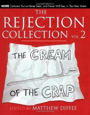 The Rejection Collection Vol. 2 by Matthew Diffee