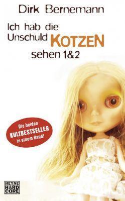 Ich Hab Die Unschuld Kotzen Sehen 1+2 by Dirk Bernemann