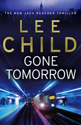Gone Tomorrow : Lee Child