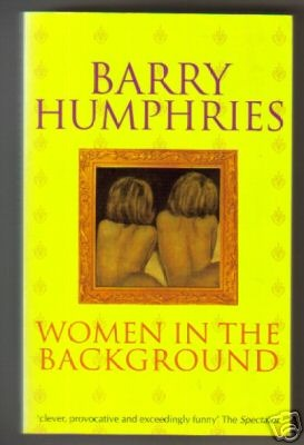 Women in the Background by Barry Humphries