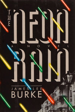 The Neon Rain by James Lee Burke