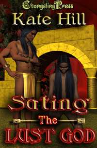 Sating the Lust God by Kate Hill