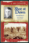 Shot at Dawn: World War I, Allan McBride, France, 1917 (I Am Canada)