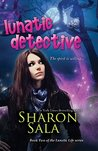 Lunatic Detective (Lunatic Life, #2)