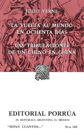 La vuelta al mundo en ochenta días. Las tribulaciones de un chino en China. (Sepan Cuantos, #168)