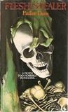 Flesh Stealer by Pauline Dunn