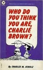 Who Do You Think You Are, Charlie Brown? (Peanuts Coronet, #4)