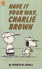 Have It Your Way, Charlie Brown (Peanuts Coronet, #29)