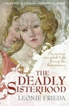 The Deadly Sisterhood: Eight Princesses of the Italian Renaissance