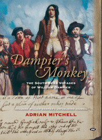 Dampier's Monkey, the South Seas Voyages of William Dampier
