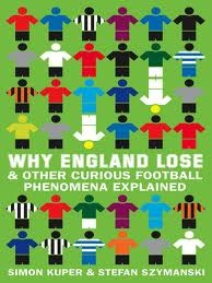 Why England Lose & Other Curious Football Phenomena Explained by Simon Kuper