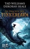 Die Drachen der Tinkerfarm by Tad Williams