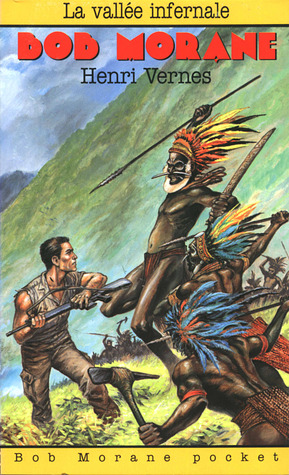 La vallée infernale (Bob Morane #1) por Henri Vernes, Patrice Sanahujas