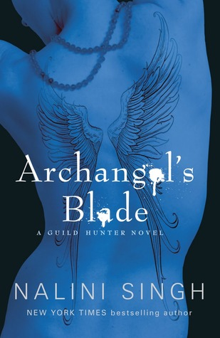 Archangels Blade (Guild Hunter, #4)