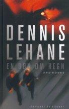 En bøn om regn by Dennis Lehane