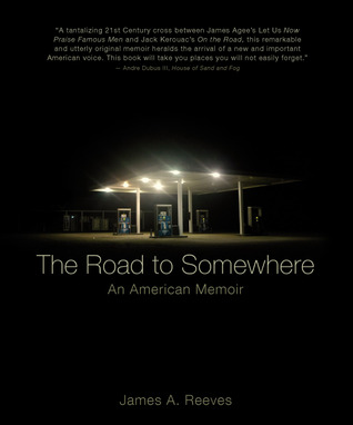The Road to Somewhere: An American Memoir