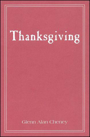 Thanksgiving by Glenn Alan Cheney