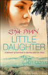 Little Daughter: A Memoir of Survival in Burma and the West