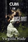 Cum For Bigfoot