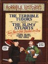 The Terrible Tudors and The Slimy Stuarts