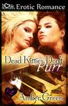 Dead Kitties Don't Purr by Amber Green