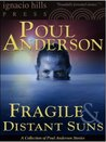 Fragile and Distant Suns: A Poul Anderson Collection