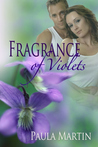 Fragrance of Violets by Paula  Martin