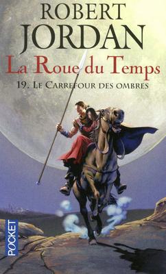 Le Carrefour des ombres (La Roue du Temps, #19)