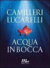 Acqua in bocca by Andrea Camilleri