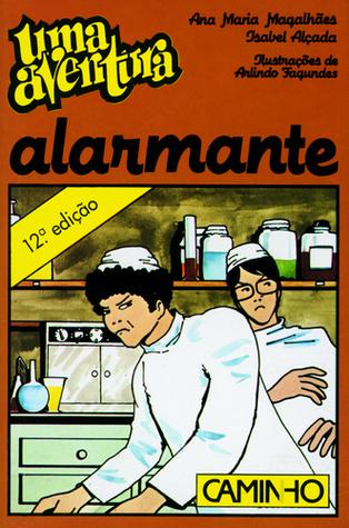 Uma Aventura Alarmante by Ana Maria Magalhães