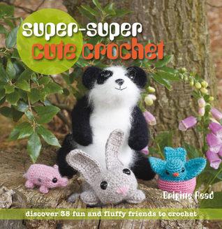 Super, Super Cute Crochet by Brigitte Read