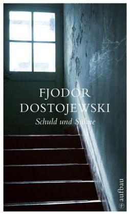 Schuld und Sühne by Fyodor Dostoyevsky