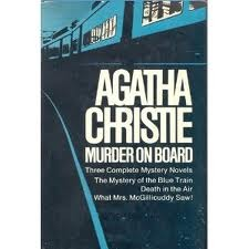 Murder on Board: The Mystery of the Blue Train / What Mrs. McGillicuddy Saw /Death in the Air