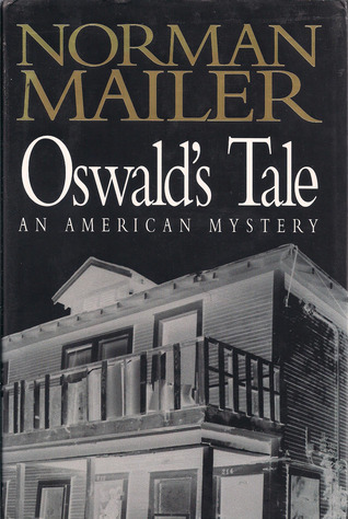 Oswald's Tale by Norman Mailer