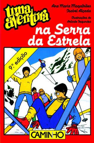 Uma Aventura na Serra da Estrela by Ana Maria Magalhães