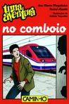 Uma Aventura no Comboio by Ana Maria Magalhães