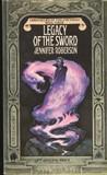 Legacy of the Sword (Chronicles of the Cheysuli #3)