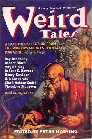 Weird Tales: A Selection, In Facsimile, Of The Best From The World's Most Famous Fantasy Magazine