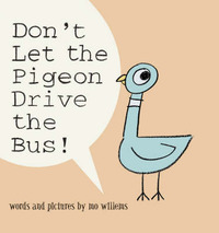 Dont Let The Pigeon Drive The Bus! by Mo Willems