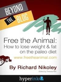 Free The Animal by Richard Nikoley