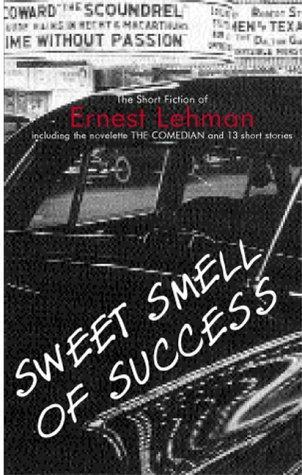 Sweet Smell of Success: The Short Fiction by Ernest Lehman