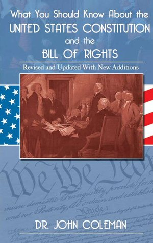What You Should Know About The United States Constitution And The Bill Of Rights