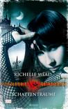 Schattenträume by Richelle Mead