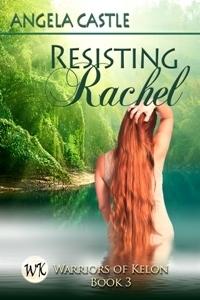 Resisting Rachel (Warriors of Kelon, #3)