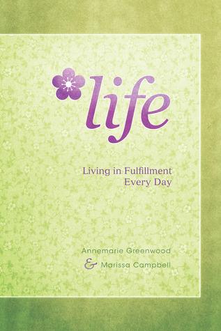 LIFE by Annemarie Greenwood
