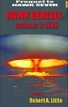 Hawk Genesis: War (Flight of The Hawk, #1)