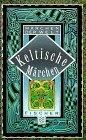 Keltische Märchen: Irland, Schottland, Wales, Bretagne