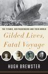 Gilded Lives, Fatal Voyage by Hugh Brewster